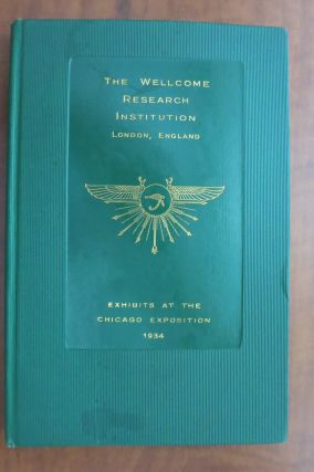 THE WELLCOME RESEARCH INSTITUTION, LONDON, ENGLAND EXHIBITS AT THE CHICAGO EXPOSITION 1934 (Cover...