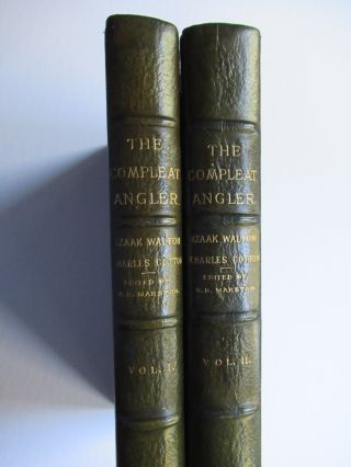 THE COMPLEAT ANGLER OR THE CONTEMPLATIVE MAN'S RECREATION... AND CONTAINING A REPRINT OF THE CHRONICLE OF THE COMPLEAT ANGLER, A BIOGRAPHICAL RECORD OF ITS VARIOUS EDITIONS AND IMITATIONS by T. Westwood and T. Satchell.