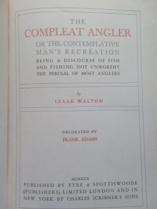 THE COMPLEAT ANGLER OR THE CONTEMPLATIVE MAN'S RECREATION, BEING A DISCOURSE OF FISH AND FISHING...