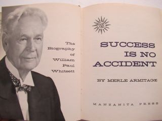 SUCCESS IS NO ACCIDENT, THE BIOGRAPHY OF WILLIAM PAUL WHITSETT.